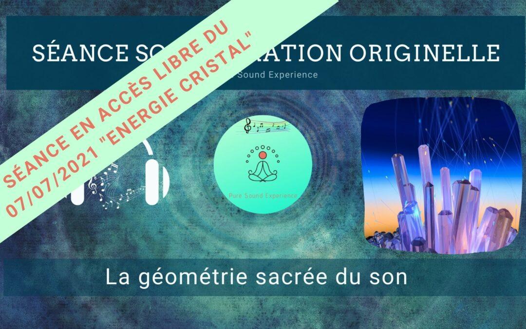 """07/07/2021 Séance SonoVibration Originelle spéciale """"Energie Cristal"""" en accès libre…"""