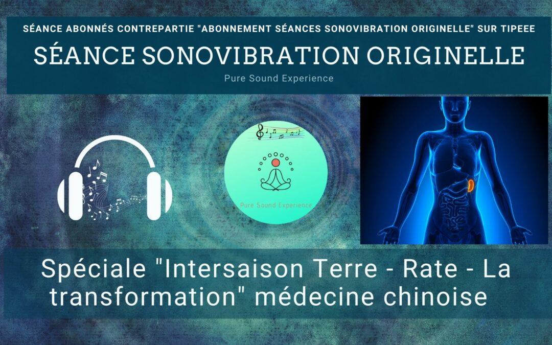 """Séance SonoVibration Originelle spéciale """"Intersaison – Terre – Rate – la transformation"""" médecine chinoise"""