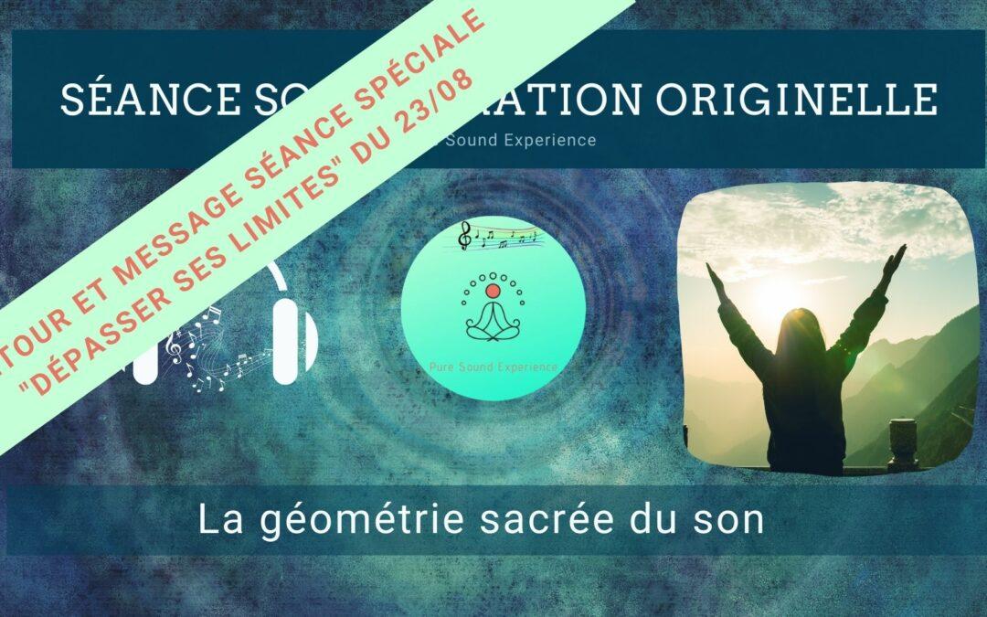 Retour et message reçu lors de la séance SonoVibration Originelle spéciale «Dépasser ses limites…» du 23/08/2021