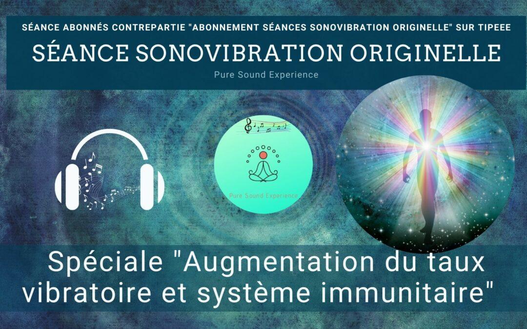 """Séance SonoVibration Originelle """"Augmentation du taux vibratoire et système immunitaire"""""""