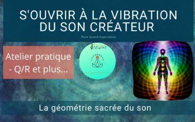01/09/2021 «S'ouvrir à la vibration du Son Créateur» – Atelier pratique – Q/R et plus…