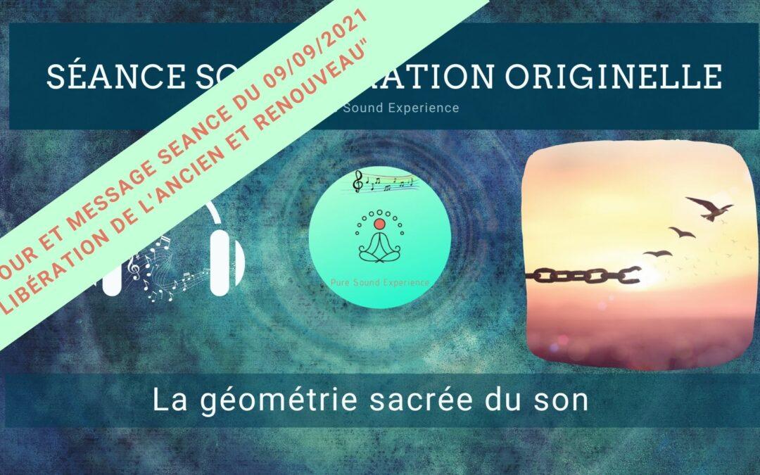 """Retour et message reçu lors de la séance SonoVibration Originelle spéciale """"Libération de l'ancien et renouveau"""" du 9/9"""