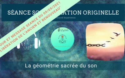 Retour et message reçu lors de la séance SonoVibration Originelle spéciale «Libération de l'ancien et renouveau» du 9/9