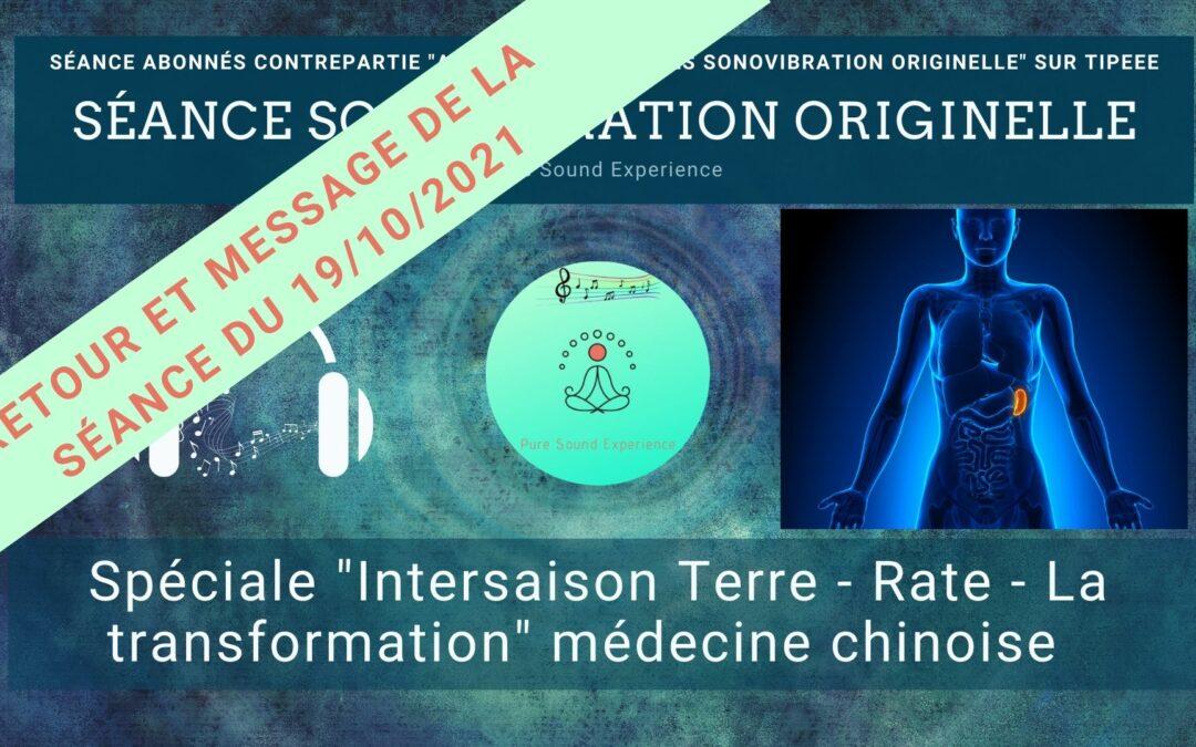 Retour et message reçu lors de la séance SonoVibration Originelle spéciale « Intersaison – Terre – Rate – la transformation » du 19/10/2021