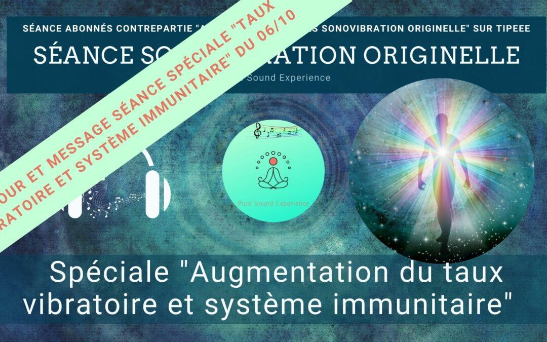 Retour et message reçu lors de la séance SonoVibration Originelle spéciale « Augmentation du taux vibratoire et système immunitaire » du 06/10/2021